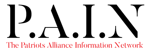 P.A.I.N – The Patriots Alliance Information Network